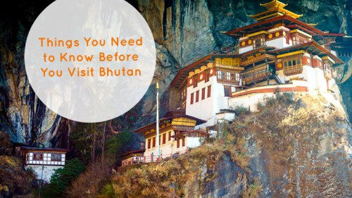 11 Things You Need to Know Before You Visit Bhutan