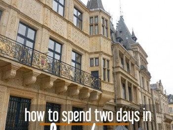 How to Spend 2 Days in Charming Luxembourg