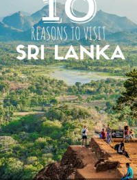 10 Reasons to Visit Sri Lanka. Now!