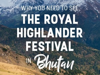 Livin' it up in Laya at the Royal Highlander Festival in Bhutan