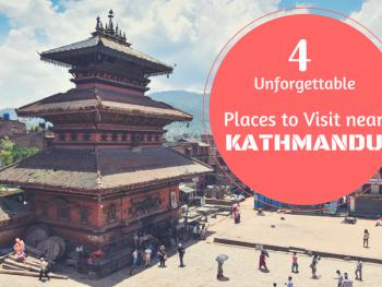Four Unforgettable Places to Visit near Kathmandu